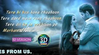 Tera Hi Bas Hona Chaahoon || Haunted 3D || User Requested Track