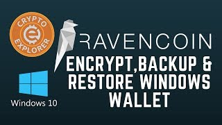 Ravencoin: Encrypt, Backup & Restore Windows Wallet