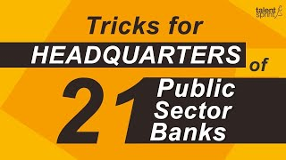 Tricks for 21 Public Sector Banks Headquarters