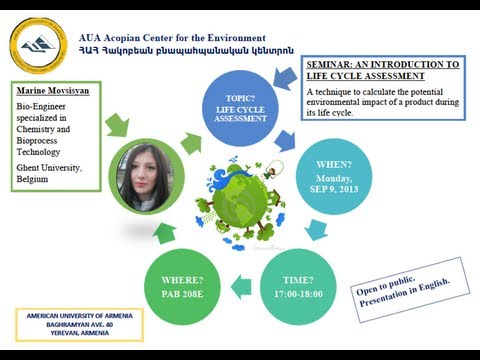Life Cycle Assessment talk by Marine Movsisyan, AVC and AUA Acopian Center Summer 2013 intern