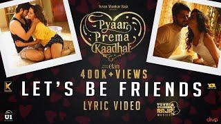 Let's Be Friends?  (Lyric Video) - Pyaar Prema Kaadhal | Yuvan Shankar Raja | Harish Kalyan, Raiza