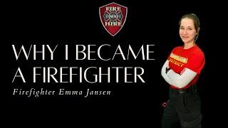 Why Emma Jansen Became a Firefighter
