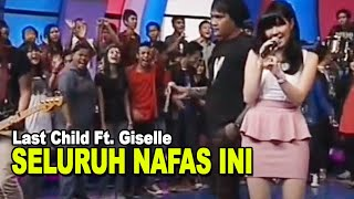 Download Last Child Ft. Giselle - Seluruh Nafas Ini (perform at Dahsyat 20 Juni 2012 )