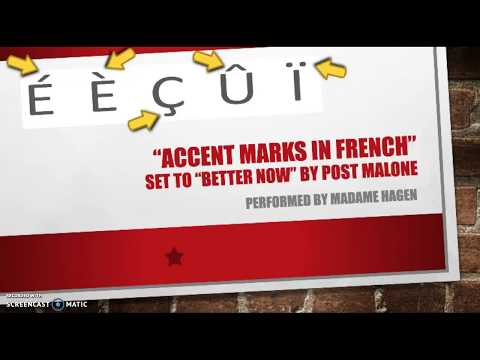 SONG French Accent Marks set to Better Now  Post Malone