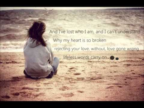 Why My Heart Is So Broken Rejecting Your Love Lyrics