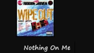 Tanto Metro Devonte Nothing On Me Wipe Out Riddim