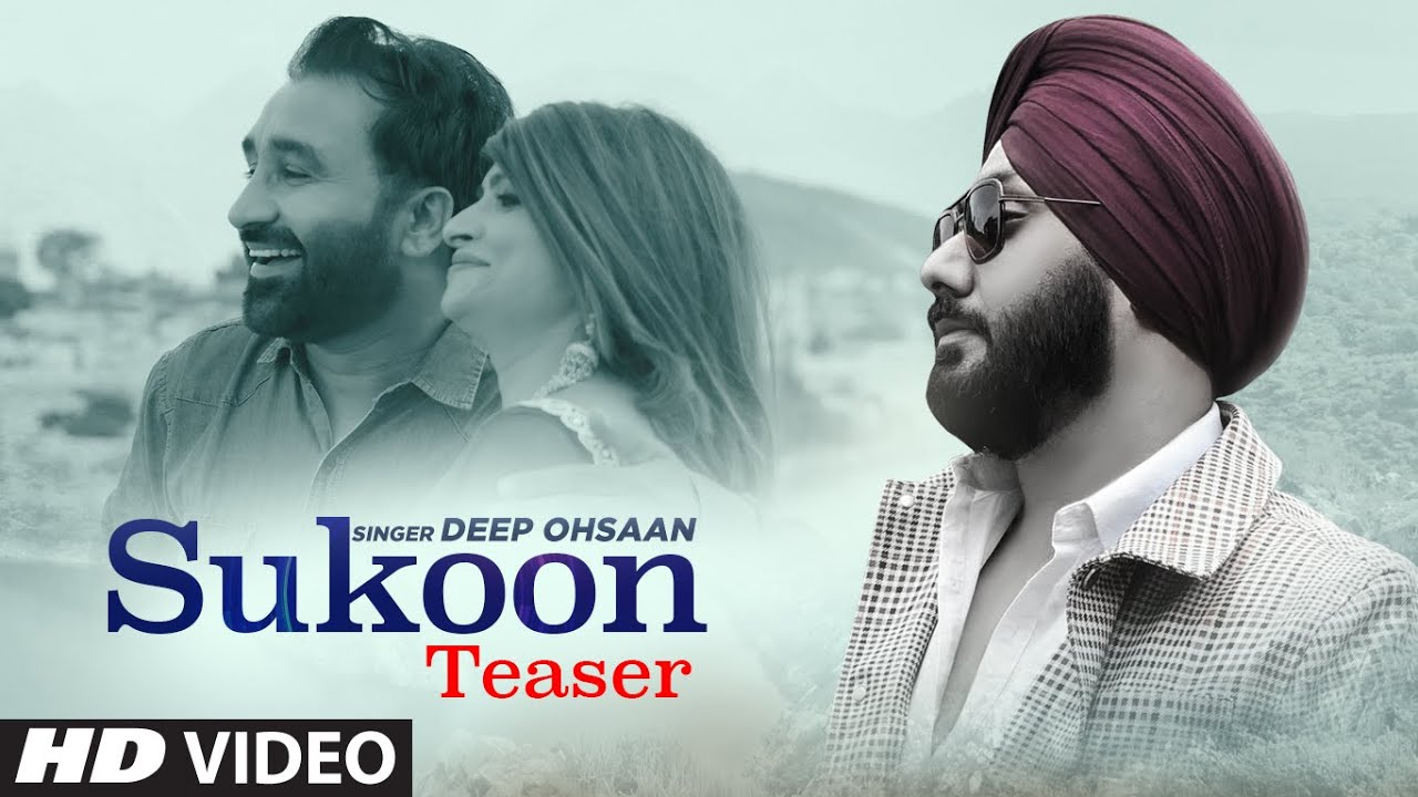 Sukoon Video Song Teaser Deep Ohsaan Feat. Sukhwinder Singh Sohi, Shaloo Jindal