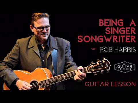 Being A Singer Songwriter With Rob Harris