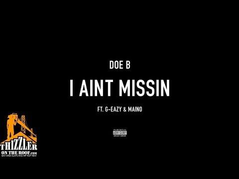 Doe B. ft. Maino, G-Eazy - I Ain't Missin' [Thizzler]