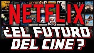 ¿Netflix es el FUTURO DEL CINE? 🎬