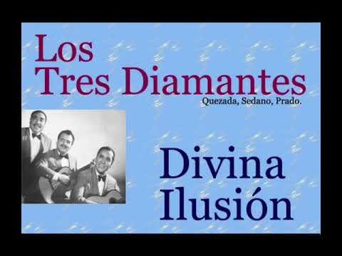 Los Tres Diamantes:  Divina Ilusión  -  (letra y acordes)