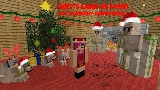 Amy's Land Of Love! Ep. 20 Merry Christmas!   Minecraft   Amy Lee33