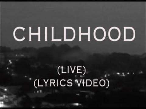 Childhood // live // Lyrics Video
