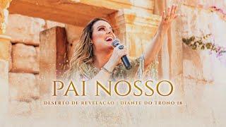 ANA PAULA VALADÃO - PAI NOSSO (CLIPE OFICIAL) | DESERTO DE REVELAÇÃO | DIANTE DO TRONO thumbnail