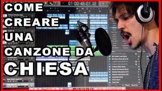 COME CREARE UNA CANZONE DA CHIESA.. SENZA ALCUN TALENTO -- Tutorial