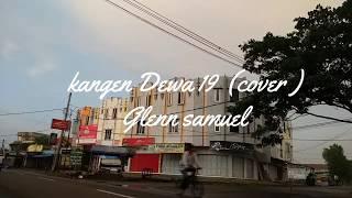 Download Mp3 Kangen Dewa 19   Cover By Glenn Samuel