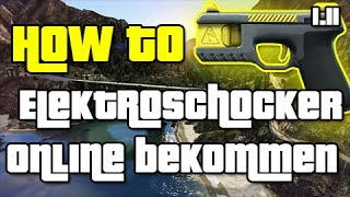 GTA 5 Online: ELEKTROSCHOCKER ONLINE BEKOMMEN | STUNGUN ONLINE | 1.11 | Deutsch