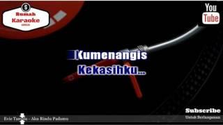 Karaoke Evie Tamala - Aku Rindu Padamu REmix