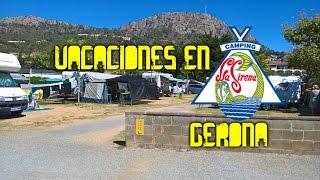 VACACIONES EN... GERONA ( CAMPING LA SIRENA)