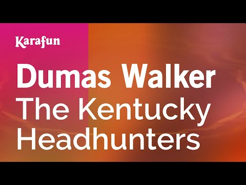 Karaoke Dumas Walker - The Kentucky Headhunters *