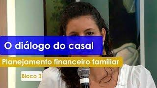 Planejamento financeiro familiar - Família Projeto de Deus - 16/10/2019  B3