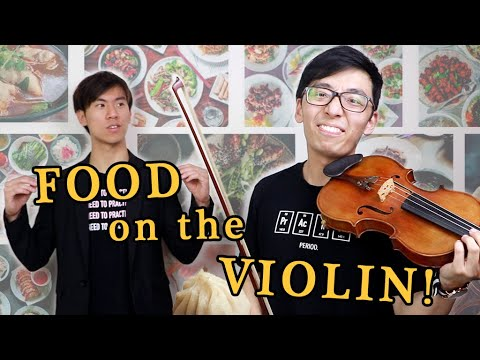 HOW FOOD SOUNDS ON THE VIOLIN