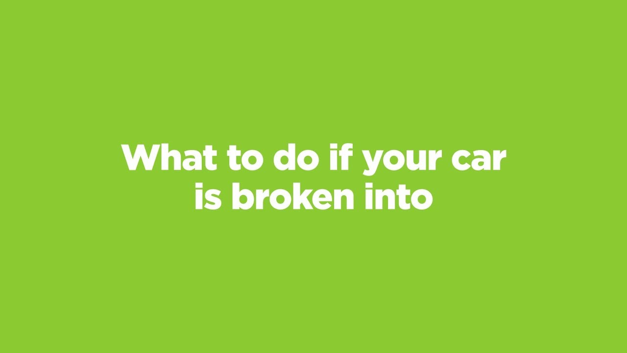 What to Do if Your Car Is Broken Into - NerdWallet