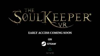 The SoulKeeper® VR Early Access Teaser Trailer