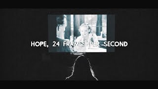 Hope, 24 Frames Per Second | A Short Film by Gabrielle Norte