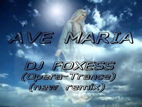 dj foxess-Ave Maria (Opera Trance New Remix)