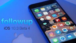 iOS 10.3 Beta 4 - A Few Days Later
