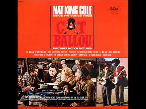Nat KingCole / The Ballad Of Cat Ballou / They Can't Make Her Cry