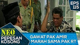 GAWAT Pak Amir Marah Sama Pak RT – Neo Pepesan Kosong Eps 115