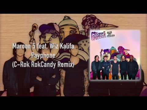 Maroon 5 - Payphone (C-Rok RokCandy Remix) (feat. Wiz Kalifa)