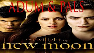 Adum & Pals: The Twilight Saga: New Moon