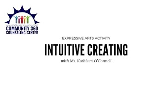 Expressive Arts: Intuitive Creating