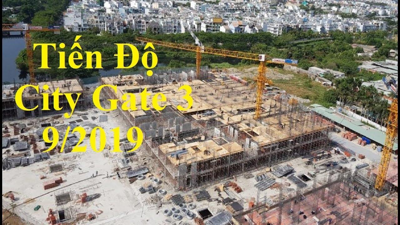 Tiến Độ Thi Công Dự Án Căn Hộ City Gate 3 Tháng 9/2019