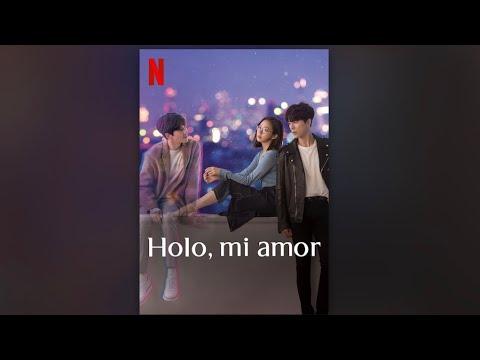 Holo. Mi amor   Tráiler (Netflix) 2020