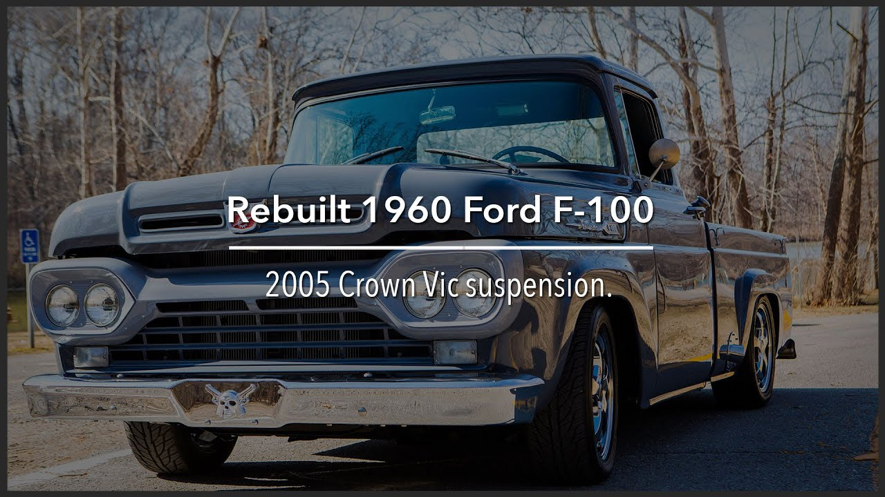 Completely rebuilt 1960 Ford F-100 with 05 Crown Vic suspension