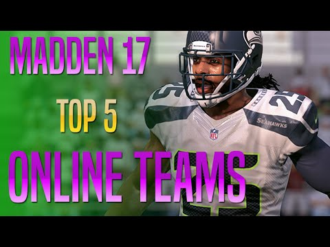Madden 17 - Top 5 Online Teams To Win Games