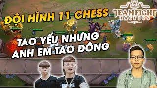 Đội Hình 11 Chess | Tao Yếu Nhưng Anh Em Tao Đông - Đấu Trường Chân Lý | Lol Auto Chess