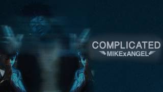 MIKExANGEL - Complicated [Official Audio]