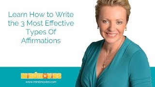 Learn How to Write the 3 Most Effective Types Of Affirmations