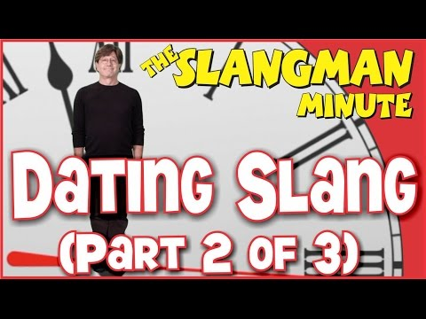 THE SLANGMAN MINUTE - Dating Slang (Part 2)