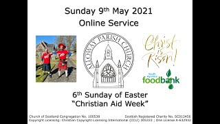 Alloway Parish Church Online Service - 6th Sunday of Easter, 9th May 2021