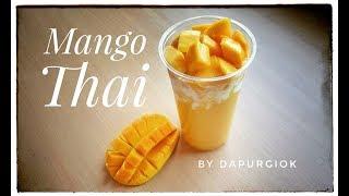 King Mango Thai Homemade - Resep dan Cara Membuat Mango Thai ala King Mango