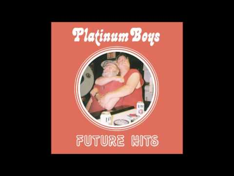 PLATINUM BOYS- FUTURE HITS (FULL LP) 2015