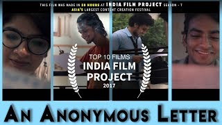An Anonymous Letter - India Film Project 2017 | Top 10 films | 50 Hour Challenge