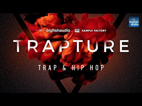 Big Fish Audio Presents... Trapture: Trap & Hip Hop