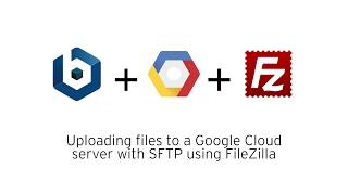 Uploading files to a Google Cloud server with SFTP using FileZilla